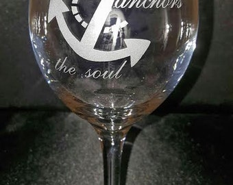 Etched 19 Ounce Wine Glass,  Love Anchors the Soul