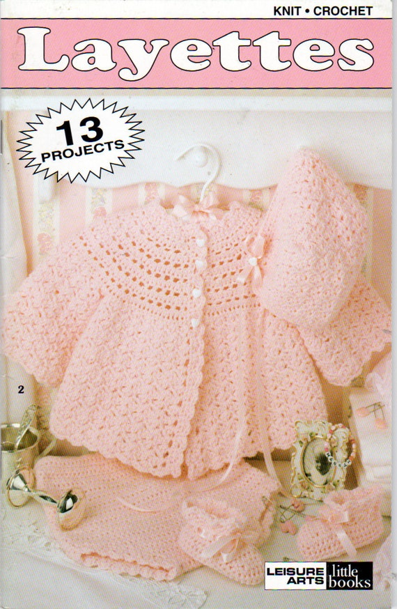 Knitting Patterns For Baby Layettes : Layettes 13 projects to Knit and CrochetBaby Crochet and