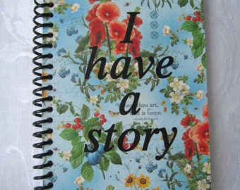 I Have a Story Floral Spiral Notebook