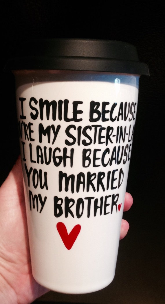 Wedding Present For Brother And Sister In Law : ... married my brother Travel Mug- Mothers Day mug- sister in law gift