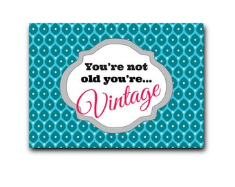 "Postcard : ""You're not old, You're vintage"" - DC"