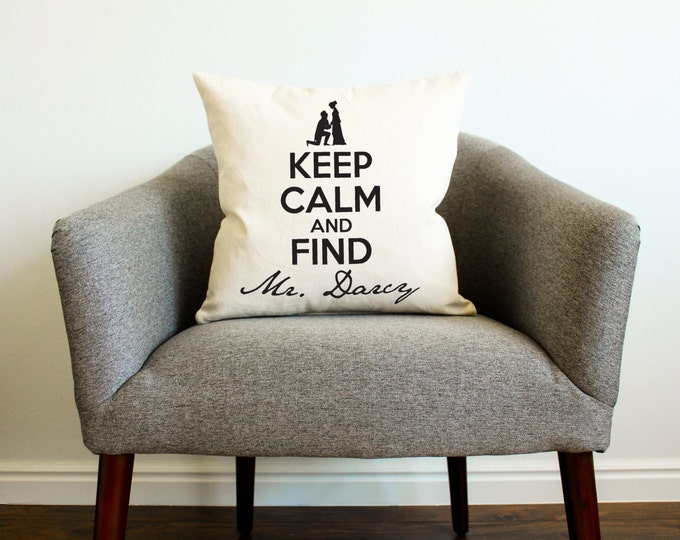 Keep Calm and Find Mr. Darcy Pillow