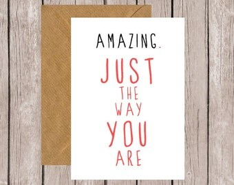 AMAZING Just the Way You Are Card