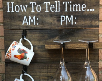 How to tell time. AM PM. Coffee Wine wooden plaque, sign