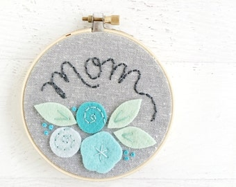 Mother's Day Hoop Art - felt and embroidery on linen fabric