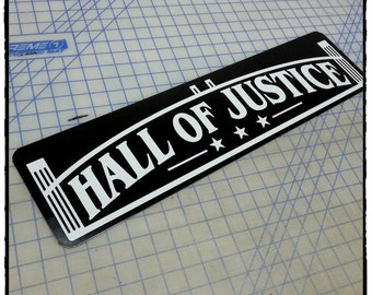 Hall of Justice Aluminum Sign