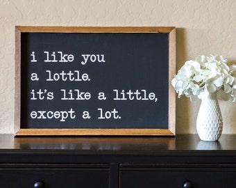 Wood Sign  |  Hand Made  |  Like You a Lottle  |  Home Decor