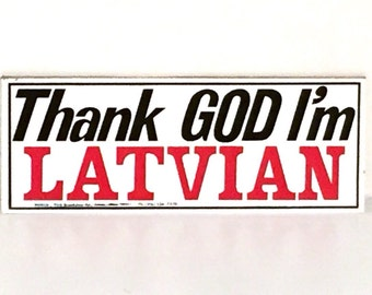 Thank God I'm Latvian Latvia bumper sticker vintage 80s