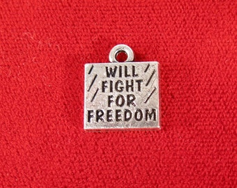 "BULK! 15pc ""will fight for freedom"" charms in antique silver style (BC1038B)"