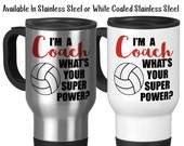 I'm A Volleyball Coach What's Your Super Power, Coaching, Coach's Mug, Coach Gifts, Gifts For Coaches 14 oz Stainless Steel Travel Mug
