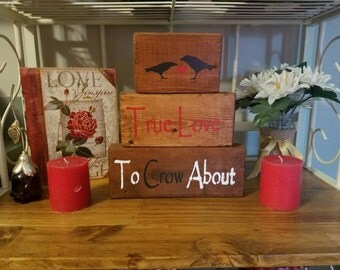 Hand Crafted Rustic Primitive True Love To Crow About Hearts Crows Wood Sign Shelf Sitter Home Decor Distressed