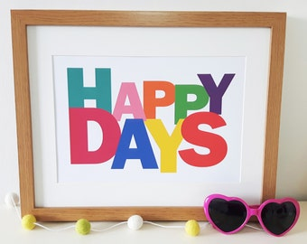 Happy Days Print (A4 & A5) home decor, gift, colour, picture, poster, wall art, wall design, decoration, inspiration,