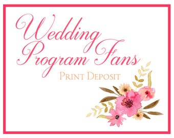 Wedding Fan Program Deposit - Ceremony Program Fan Print Deposit - Wedding Favor Fan - Paddle Fan Program - Order of Ceremony Program Fan