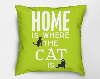 Home is Where the Cat Is Pillow, Cat Pillow, Cat Throw Pillow, Cat Lover Gift, Cat Decor, Animal Pillow, Pet Pillow, Cat Pillow Cover
