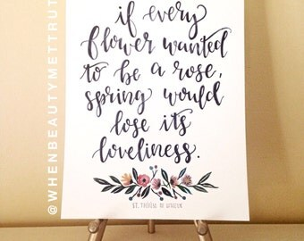 If every flower wanted to be a rose/ St. Therese of Lisieux/ art print