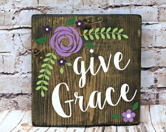give Grace Wood Sign, Inspirational Wood Sign