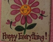 Happy Everything! Hand painted Tile Square with a Happy Daisy and dragonflies