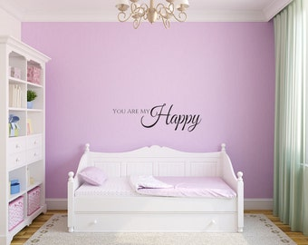 You Are My Happy, Happy, Vinyl Wall Decal, Wall Decor, Wall Decals, Happy Decals, You make me happy, Wall Stickers