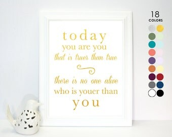 Printed Poster, Today You are You that is Truer than True There is No One Alive that is Youer Than You! Quote Wall Art Dr Seuss, White Gold