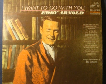 Eddy Arnold I Want To Go With You Country LP Album  Vintage 1966 inv1417