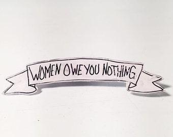women owe you nothing - pin