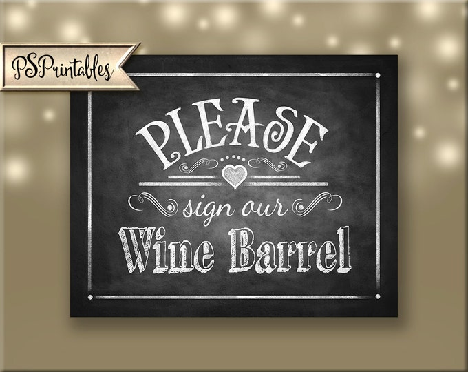 Please sign our Wine Barrel Chalkboard Printable wedding sign, Winery Wedding, Vineyard Wedding, Wine Barrel Sign  - Rustic Heart Collection