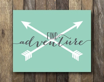 Find Adventure Printable Wall Art - Instant Download 8x10