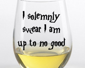 Harry Potter, I solemnly swear I am up to no good, wine glass