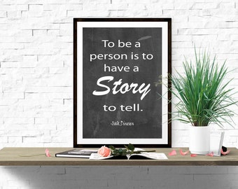 Isak Dinesen print Printable Inspirational quote Chalkboard To be a person is to have a story to tell Poster Teacher Classroom art DOWNLOAD