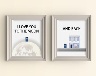 Doctor Who art prints Whovian gift Doctor Who love quote Tardis poster Dr Who Geek nerd gift I love you to the moon and back wall art 8x10