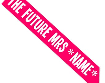 The Future Mrs *Name* Sash