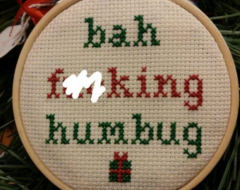 Bah F ing Humbug Cross Stitch Christmas Ornament!