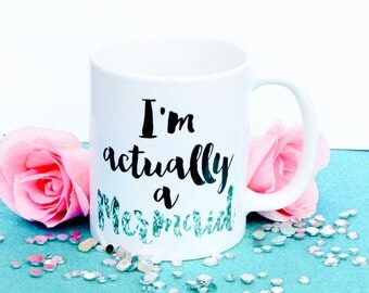 I'm actually a Mermaid Mug | Mermaid Mug | Mermaid Gifts | Little Mermaid | Funny Mugs | Friend Gifts | Mermaid Favors and Gifts