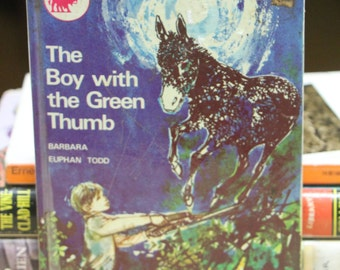Classic  Vintage Children's Book - The B0Y With The GREEN Thumb By Barbara Euphan Todd 1968