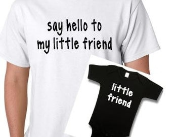 Say Hello To My Little Friend Father Son Tshirts Scarface Dad Baby Onesie