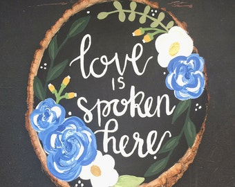 Love Is Spoken Here - Live Edge Wood Sign