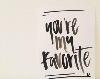 you're my favorite 5 x 7 print
