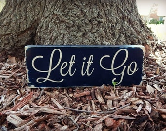 Let it Go, Hand painted wooden sign, Inspirational sign, Movie Quote, Motivational, Daily Reminder wooden sign, Daily encouragement