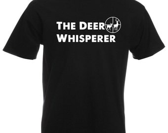 Mens T-Shirt with Deer Hunting and Quote The Deer Whisperer Design / Deers in Scoope Hunt Shirts + Free Random Decal Gift