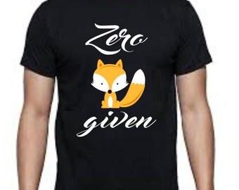 Zero Fox Given Adult Punny T-shirt
