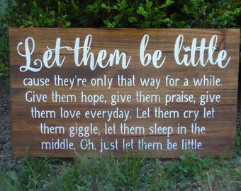 Let them be little Hand painted Sign
