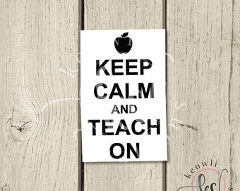 Keep Calm Teach Vinyl Decal