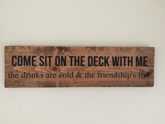 Handpainted Wooden Sign Come Sit On The Deck With Me The