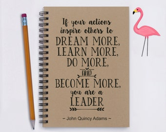 """If Your Actions Inspire Others to Dream More ... - 5""""x7"""" Journal, notebook, leadership, John Quincy Adams, business retreat, graduation gift"""