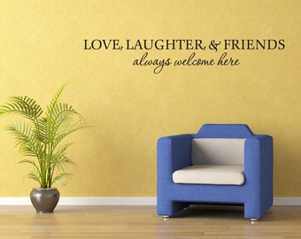Love Laughter & Friends Welcome Here Wall Decal Quote Wall Sticker Wall Quote (V292)