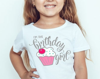 SVG DXF PNG Cut File - I'm The Birthday Girl - Cupcake - Cricut - Silhouette - Cutting Files - My Birthday Shirt - Birthday Girl