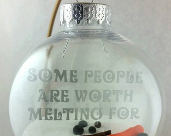 Christmas ornament - melted snowman - some people are worth melting for-ornament  Christmas bauble - gift -