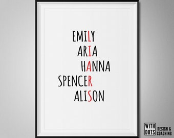 Pretty Little Liars - Instant Download - Names of the Liars - Season 7 started Yeah! A3 - Emily, Aria, Hanna, Spencer, Alison