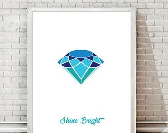 Printable diamond poster - shine bright, Gemstone, Graphic Design, Nursery Wall Art Quote, Typography Home Decor Artwork Print gift Download