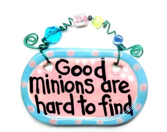Good minions are hard to find#596 pink ceramic sign/minions/Banana/gift